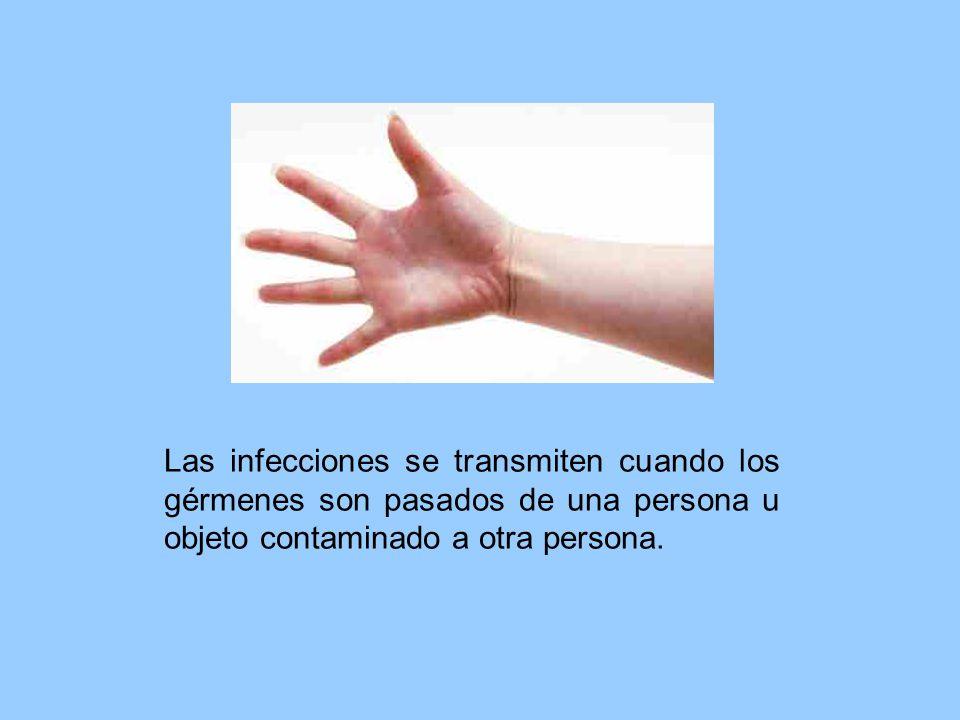 Las infecciones se transmiten cuando los gérmenes son pasados de una persona u objeto contaminado a otra persona.