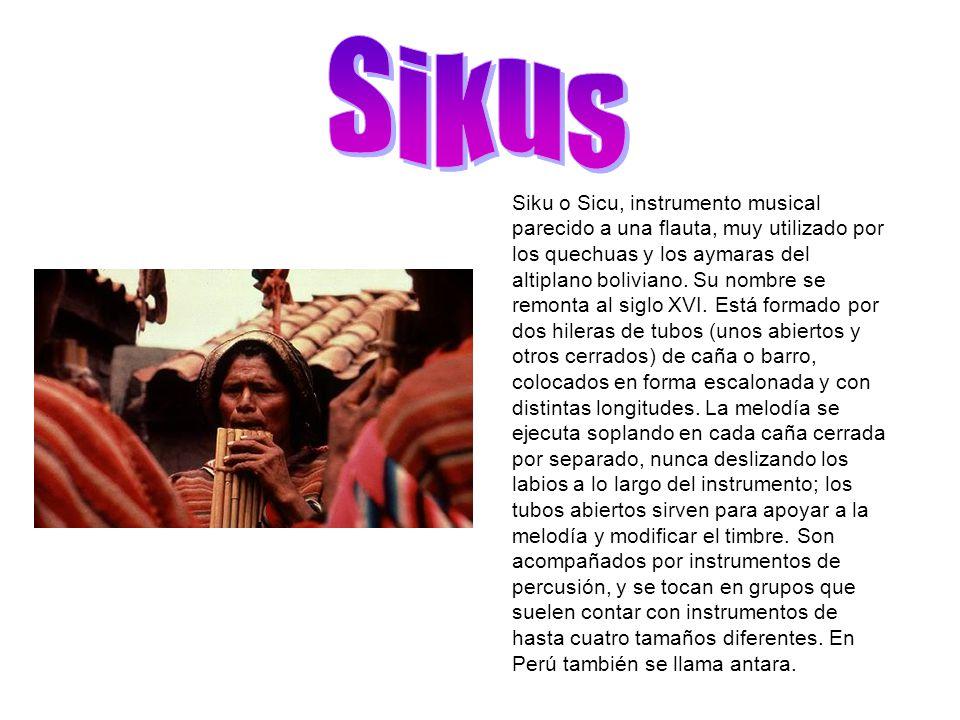 Siku o Sicu, instrumento musical parecido a una flauta, muy utilizado por los quechuas y los aymaras del altiplano boliviano.