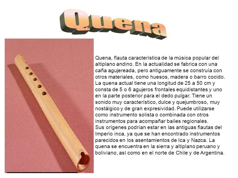 Quena, flauta característica de la música popular del altiplano andino.
