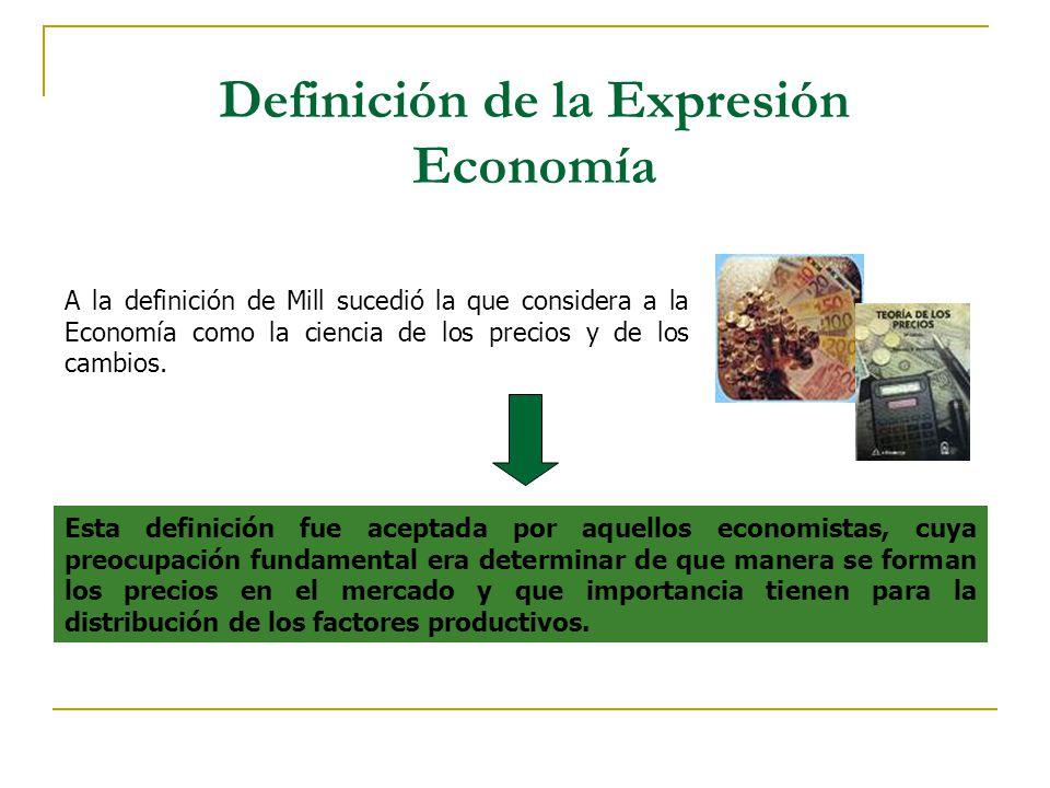 Esta definición fue aceptada por aquellos economistas, cuya preocupación fundamental era determinar de que manera se forman los precios en el mercado