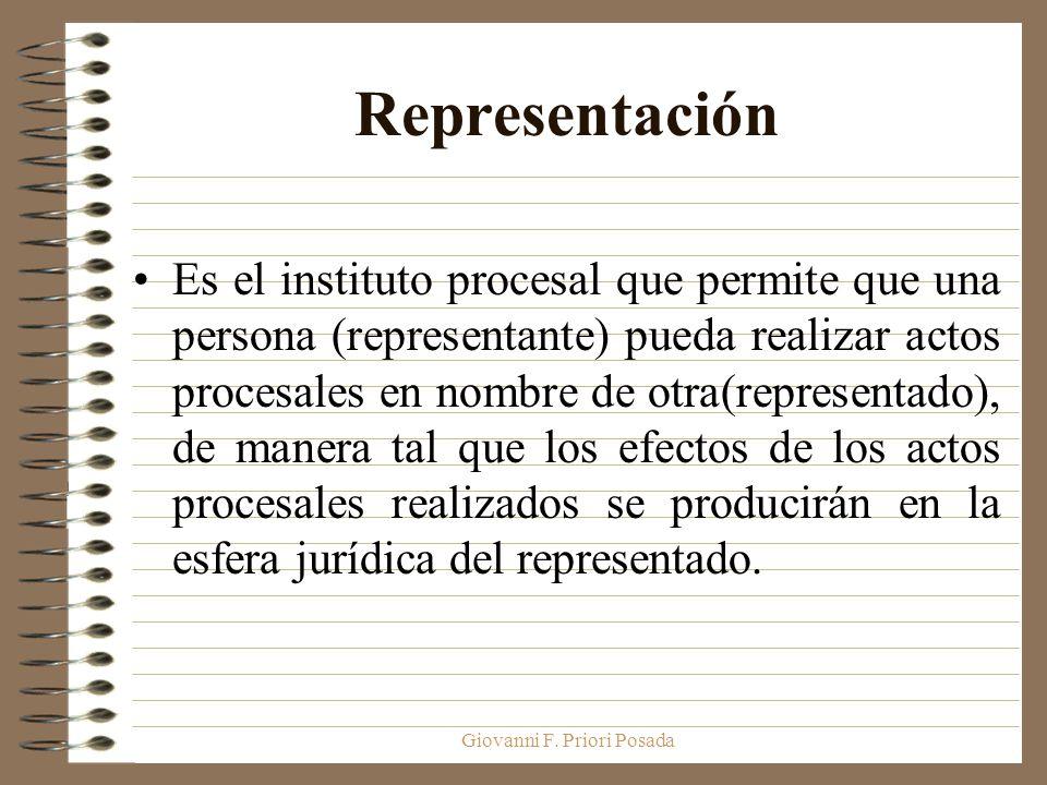 Giovanni F. Priori Posada Representación Es el instituto procesal que permite que una persona (representante) pueda realizar actos procesales en nombr