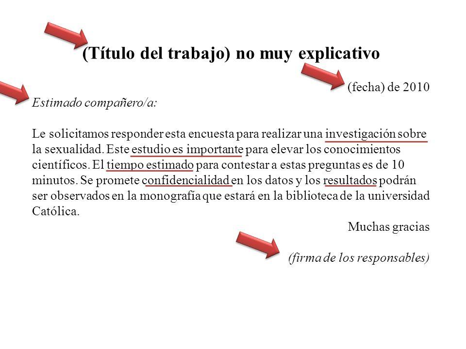 (Título del trabajo) no muy explicativo (fecha) de 2010 Estimado compañero/a: Le solicitamos responder esta encuesta para realizar una investigación s