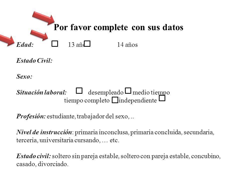 Encierre en círculo la letra de la respuesta que corresponda a su caso 1.
