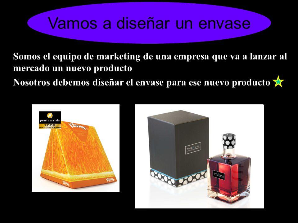 Vamos a diseñar un envase Somos el equipo de marketing de una empresa que va a lanzar al mercado un nuevo producto Nosotros debemos diseñar el envase