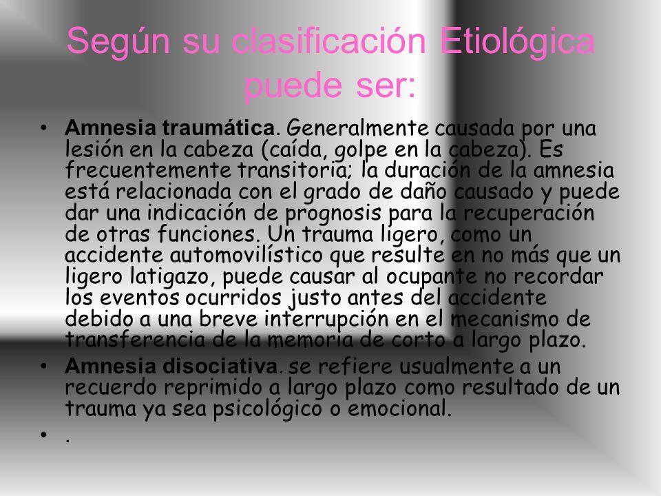 Según su clasificación Etiológica puede ser: Amnesia traumática.