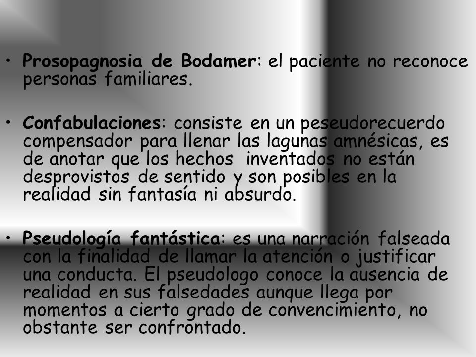 Prosopagnosia de Bodamer: el paciente no reconoce personas familiares.