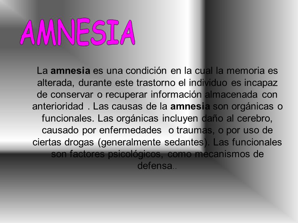 La amnesia es una condición en la cual la memoria es alterada, durante este trastorno el individuo es incapaz de conservar o recuperar información almacenada con anterioridad.