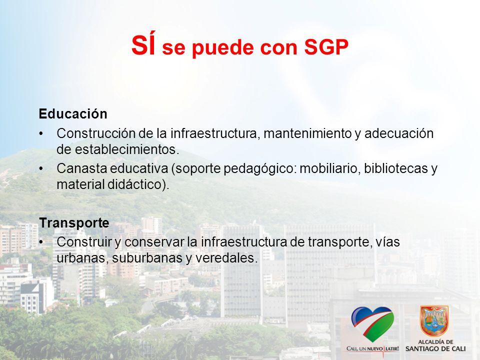 SÍ se puede con SGP Educación Construcción de la infraestructura, mantenimiento y adecuación de establecimientos.