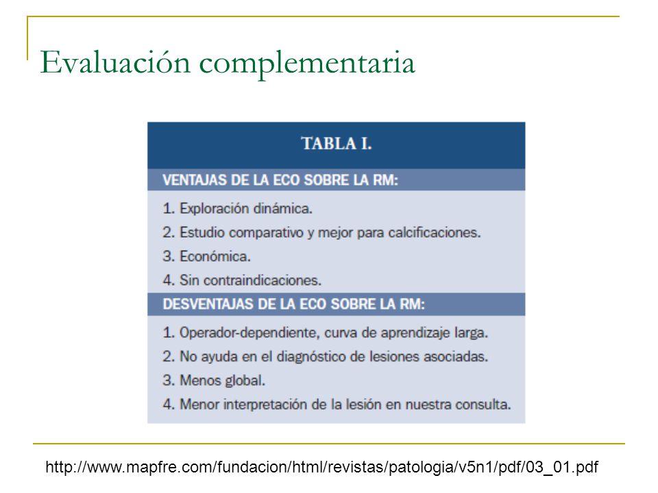 Evaluación complementaria http://www.mapfre.com/fundacion/html/revistas/patologia/v5n1/pdf/03_01.pdf