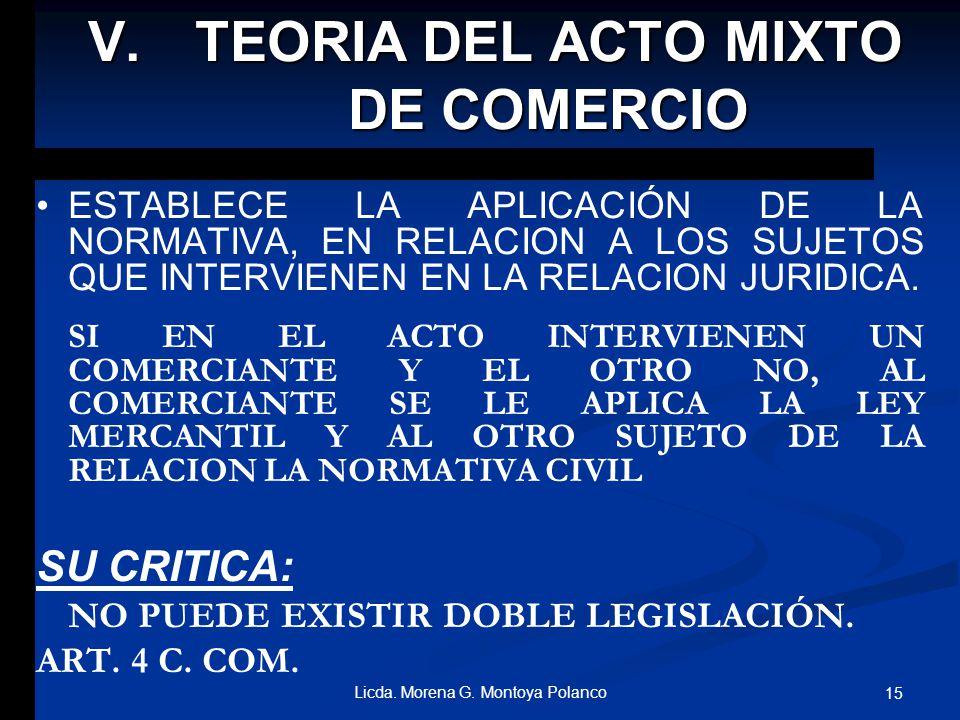 IV.TEORIA DEL ACTO AISLADO DE COMERCIO SE CONSIDERA QUE AUNQUE FUESE EN UN SOLO ACTO, DONDE EL COMERCIANTE INTERVIENE COMO INTERMEDIARIO Y DICHO ACTO