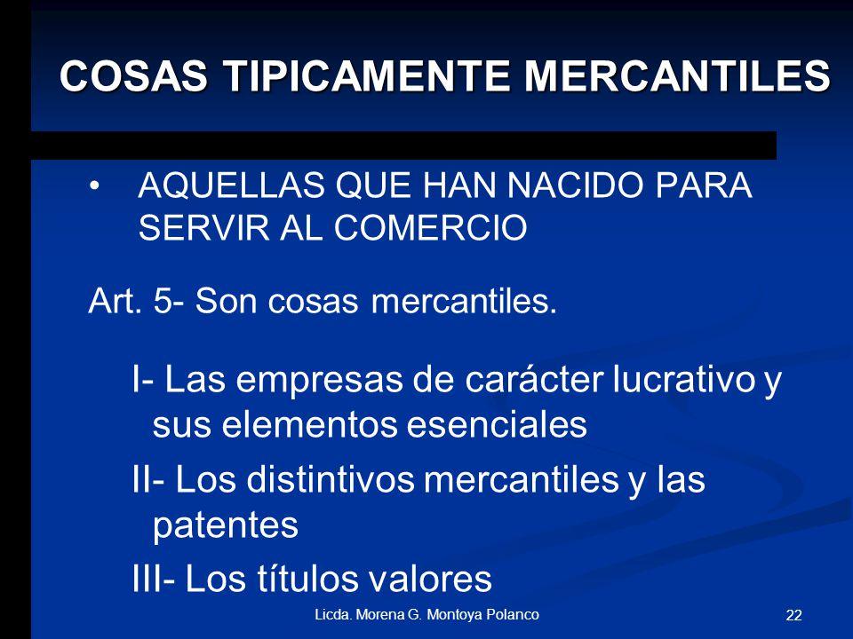 SON TODAS AQUELLAS QUE SE CONVIERTEN EN EL OBJETO DE LA RELACION MERCANTIL TIPICAMENTE MERCANTILES ACCIDENTALMENTE MERCANTILES COSAS MERCANTILES 21 Li