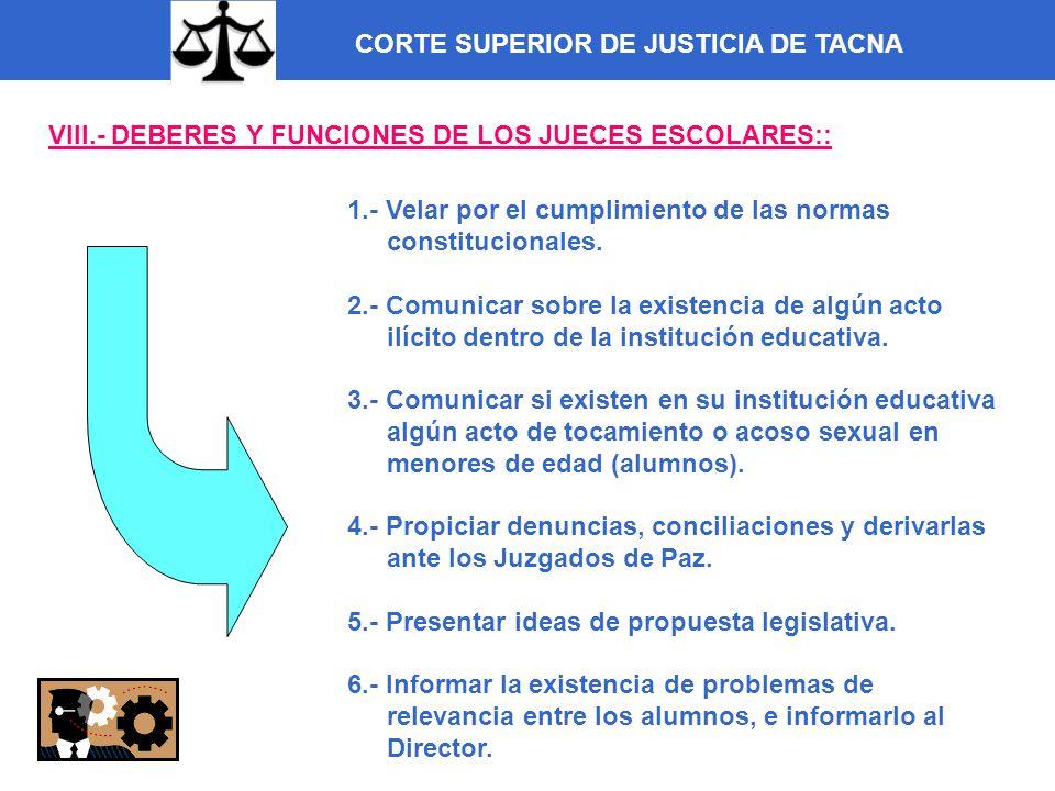 CORTE SUPERIOR DE JUSTICIA DE TACNA VIII.- DEBERES Y FUNCIONES DE LOS JUECES ESCOLARES:: 1.- Velar por el cumplimiento de las normas constitucionales.