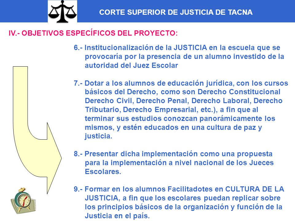 CORTE SUPERIOR DE JUSTICIA DE TACNA V.- METAS DEL PROYECTO 1.- Lograr una CULTURA DE LA JUSTICIA.