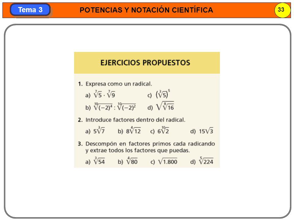 POTENCIAS Y NOTACIÓN CIENTÍFICA 33 Tema 3