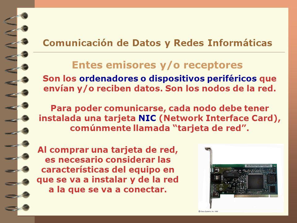 Son los ordenadores o dispositivos periféricos que envían y/o reciben datos. Son los nodos de la red. Para poder comunicarse, cada nodo debe tener ins