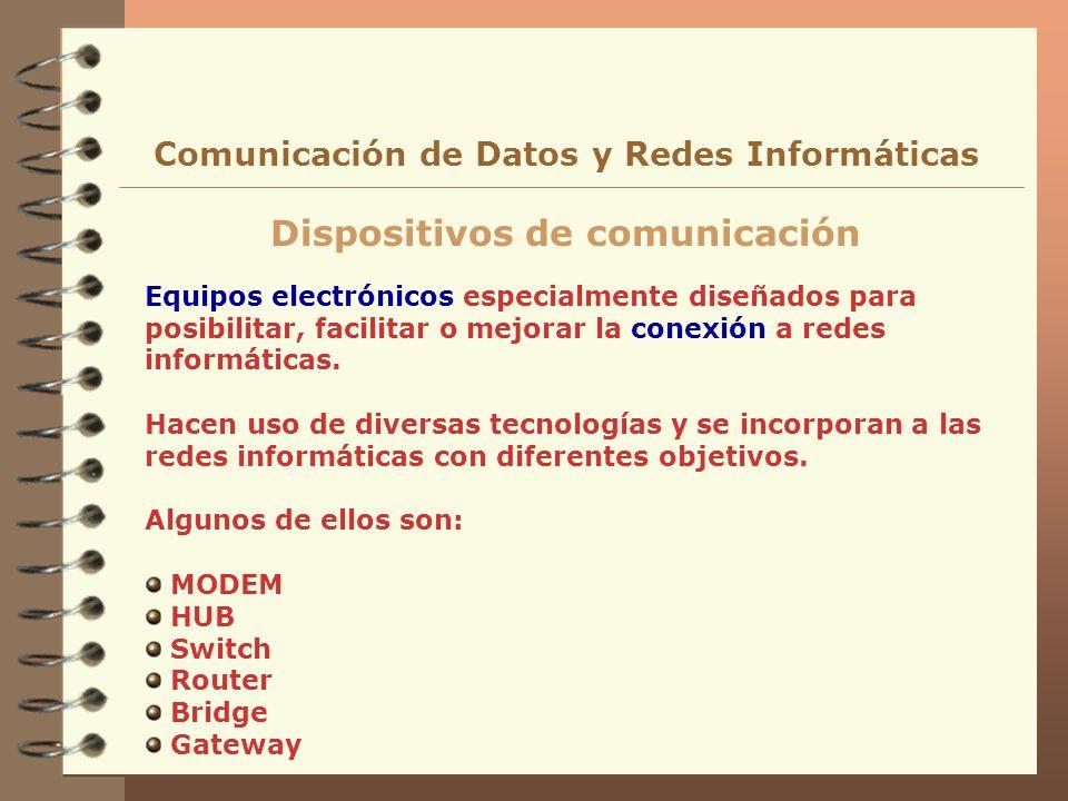 Equipos electrónicos especialmente diseñados para posibilitar, facilitar o mejorar la conexión a redes informáticas. Hacen uso de diversas tecnologías