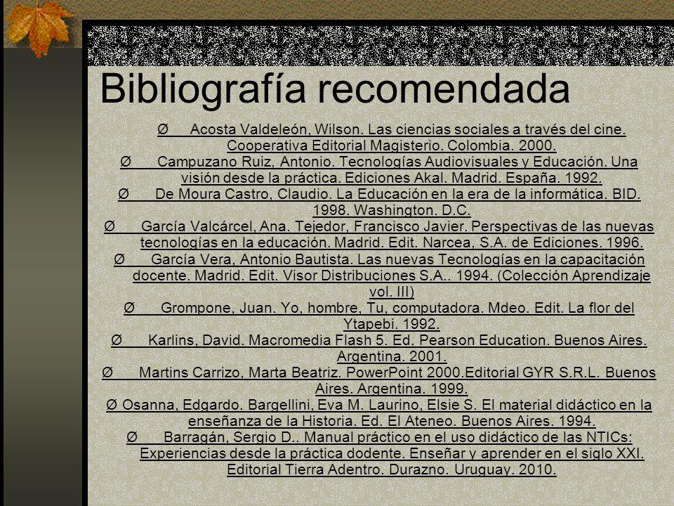 Bibliografía recomendada Ø Acosta Valdeleón, Wilson. Las ciencias sociales a través del cine. Cooperativa Editorial Magisterio. Colombia. 2000. Ø Camp