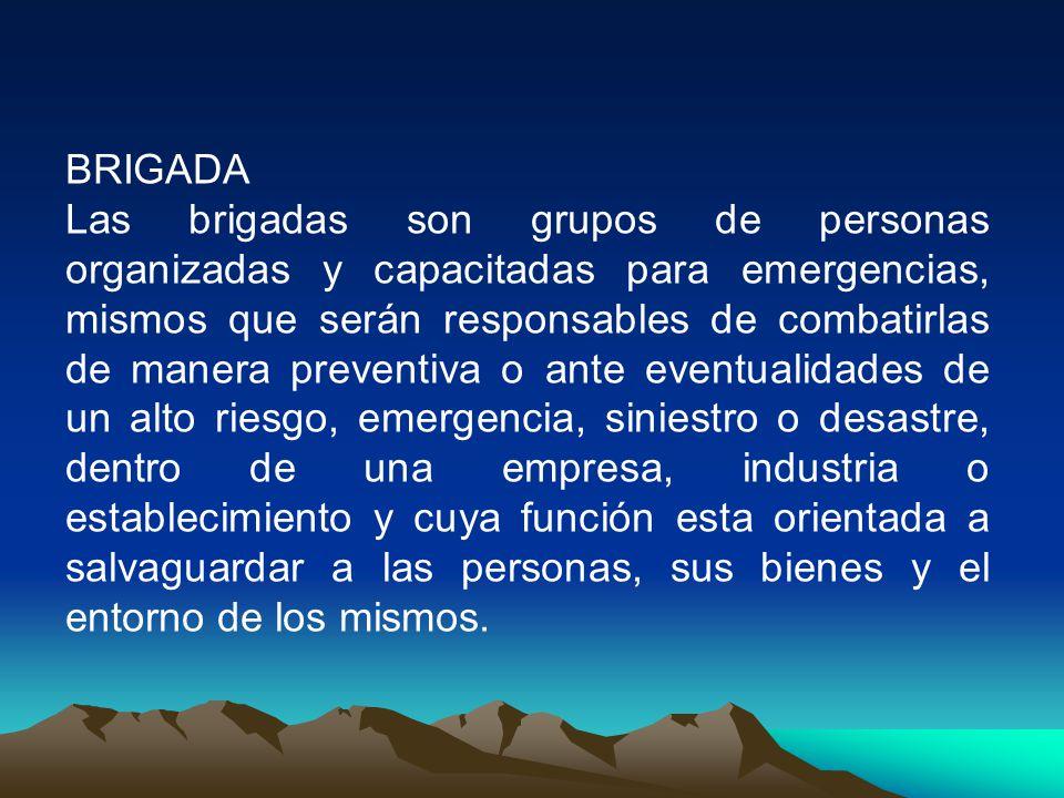 Brigada de evacuación.Brigada de primeros auxilios.