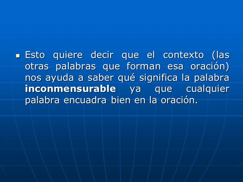 Entonces, inconmensurable según el contexto significa: no medible Entonces, inconmensurable según el contexto significa: no medible
