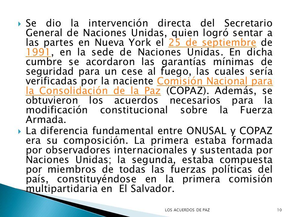 Se dio la intervención directa del Secretario General de Naciones Unidas, quien logró sentar a las partes en Nueva York el 25 de septiembre de 1991, en la sede de Naciones Unidas.