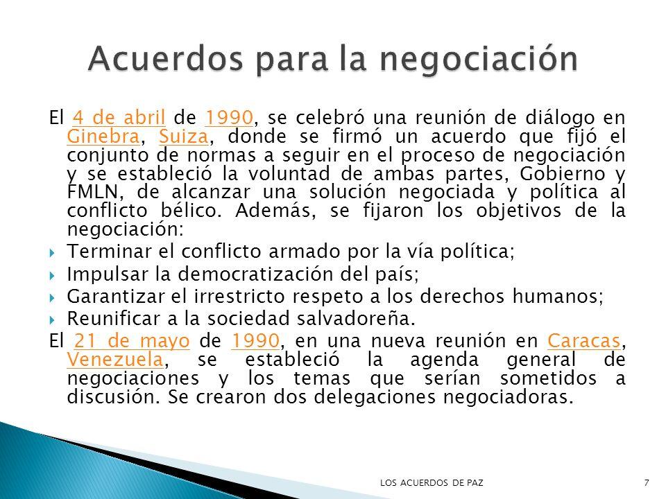 El 4 de abril de 1990, se celebró una reunión de diálogo en Ginebra, Suiza, donde se firmó un acuerdo que fijó el conjunto de normas a seguir en el proceso de negociación y se estableció la voluntad de ambas partes, Gobierno y FMLN, de alcanzar una solución negociada y política al conflicto bélico.