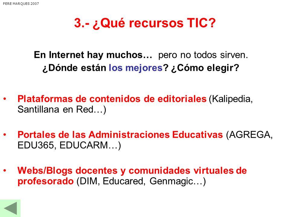 3.- ¿Qué recursos TIC.En Internet hay muchos… pero no todos sirven.