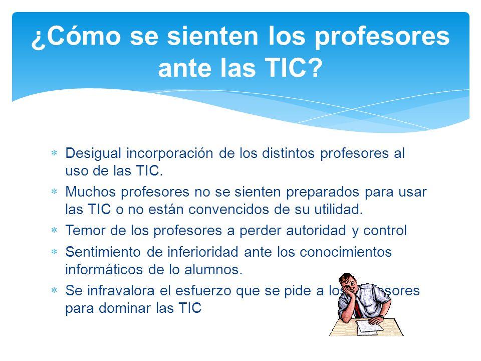 Desigual incorporación de los distintos profesores al uso de las TIC.