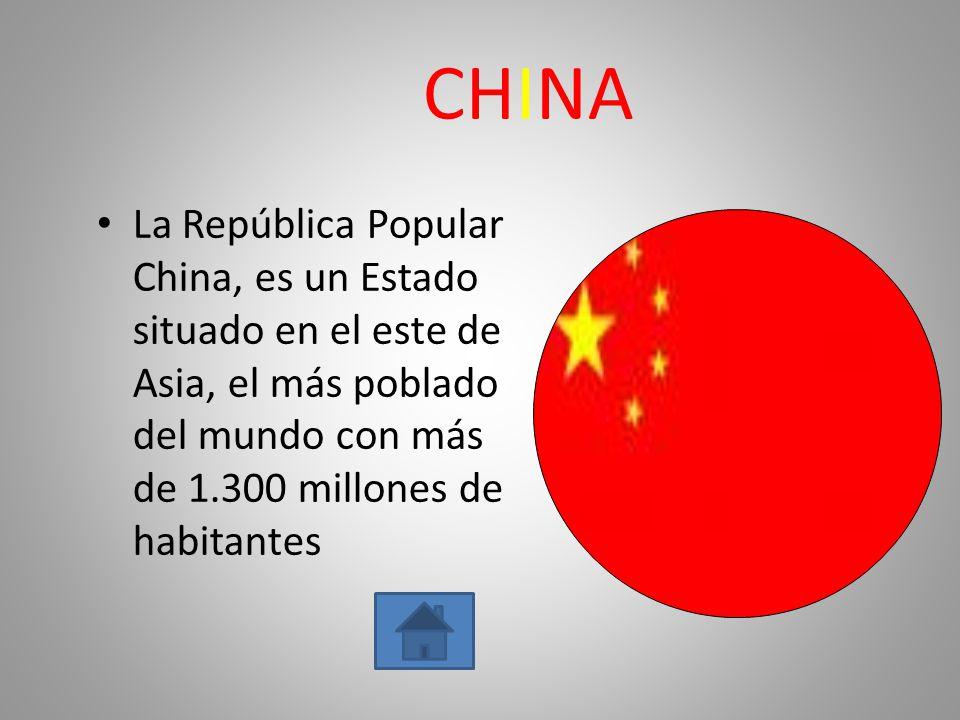 CHINA La República Popular China, es un Estado situado en el este de Asia, el más poblado del mundo con más de 1.300 millones de habitantes