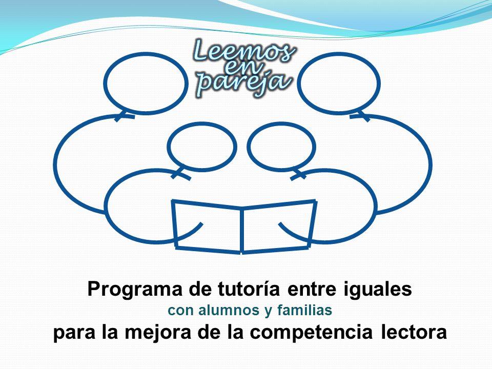Programa de tutoría entre iguales con alumnos y familias para la mejora de la competencia lectora