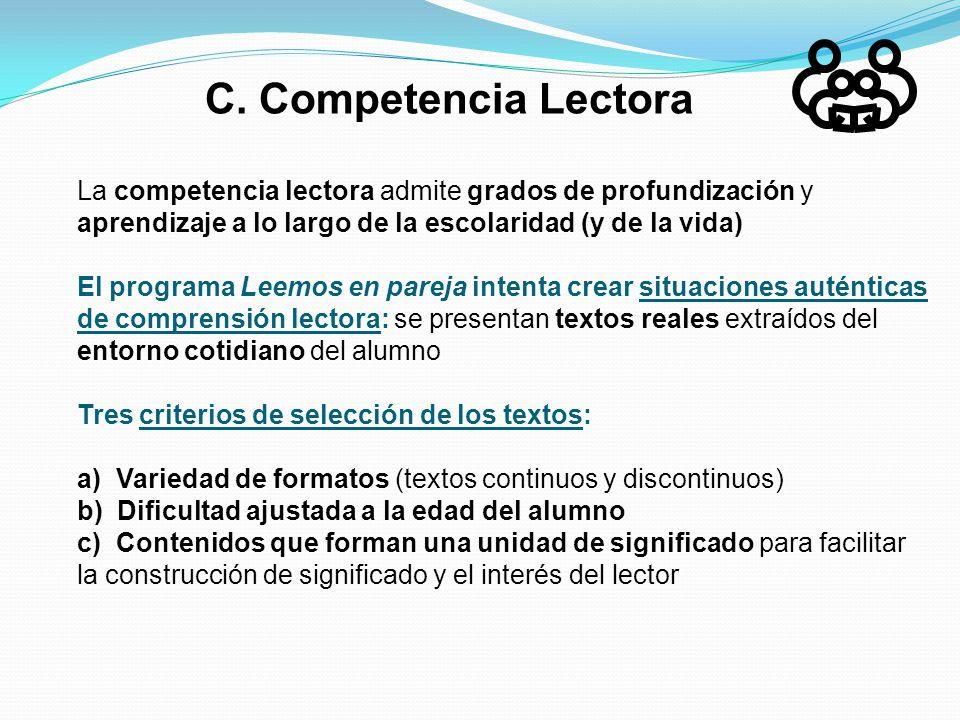 C. Competencia Lectora La competencia lectora admite grados de profundización y aprendizaje a lo largo de la escolaridad (y de la vida) El programa Le