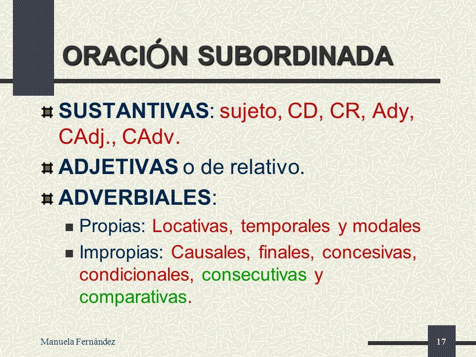 Manuela Fernández16 La s distributivas (antiguas coordinadas distributivas) se consideran en la actualidad yuxtapuestas, ya que carecen de verdaderos