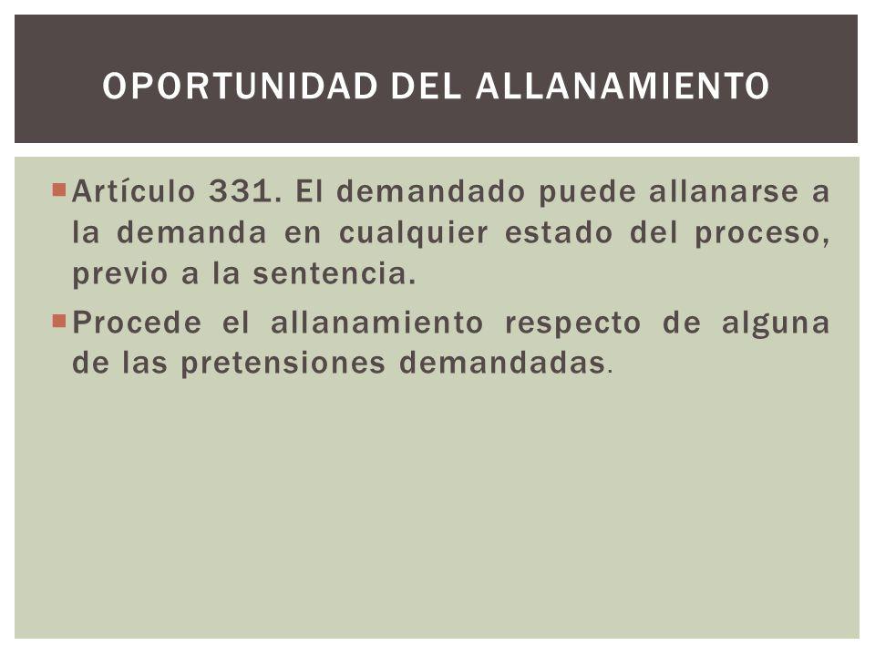 Artículo 331. El demandado puede allanarse a la demanda en cualquier estado del proceso, previo a la sentencia. Procede el allanamiento respecto de al