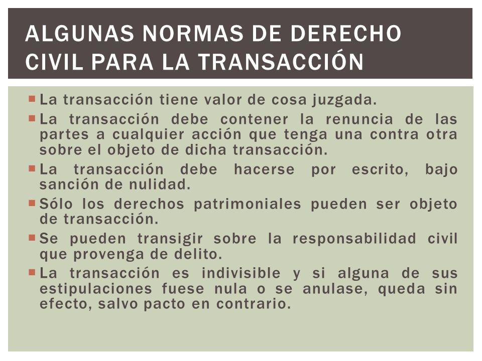 La transacción tiene valor de cosa juzgada.