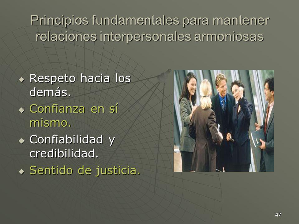 47 Principios fundamentales para mantener relaciones interpersonales armoniosas Respeto hacia los demás.