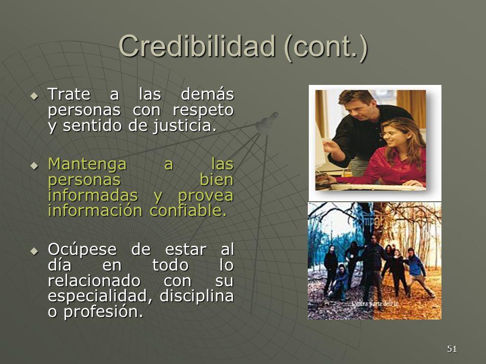 51 Credibilidad (cont.) Trate a las demás personas con respeto y sentido de justicia.