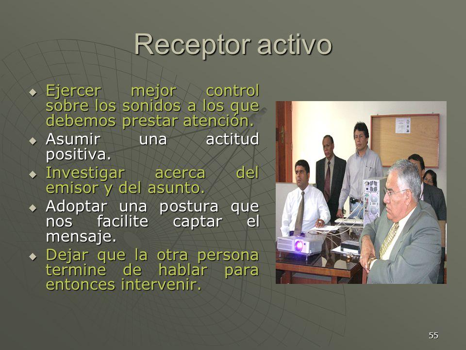 55 Receptor activo Ejercer mejor control sobre los sonidos a los que debemos prestar atención.