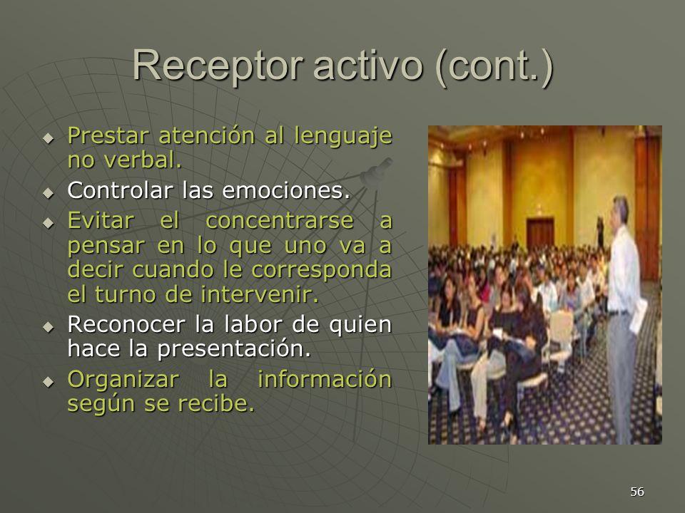 56 Receptor activo (cont.) Prestar atención al lenguaje no verbal.