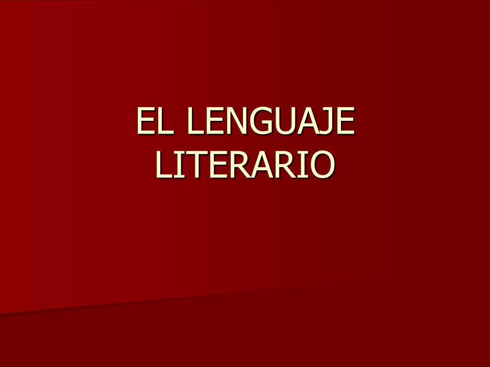¿EN QUÉ CONSISTE EL LENGUAJE LITERARIO.En jugar con el lenguaje para hacerlo más bello.