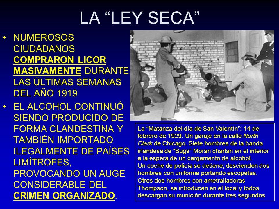LA LEY SECA NUMEROSOS CIUDADANOS COMPRARON LICOR MASIVAMENTE DURANTE LAS ÚLTIMAS SEMANAS DEL AÑO 1919 EL ALCOHOL CONTINUÓ SIENDO PRODUCIDO DE FORMA CL