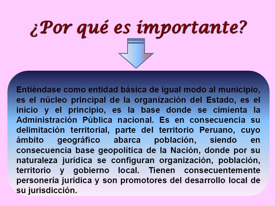 ¿Por qué es importante? Entiéndase como entidad básica de igual modo al municipio, es el núcleo principal de la organización del Estado, es el inicio