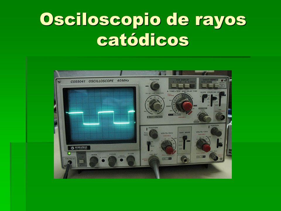 Osciloscopio de rayos catódicos