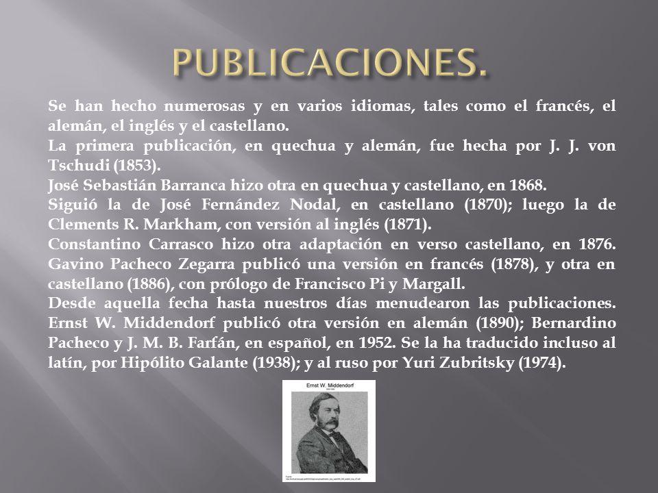 Se han hecho numerosas y en varios idiomas, tales como el francés, el alemán, el inglés y el castellano.