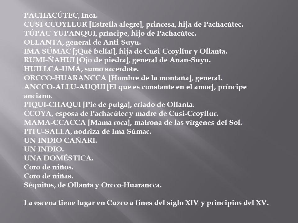 PACHACÚTEC, Inca.CUSI-CCOYLLUR [Estrella alegre], princesa, hija de Pachacútec.