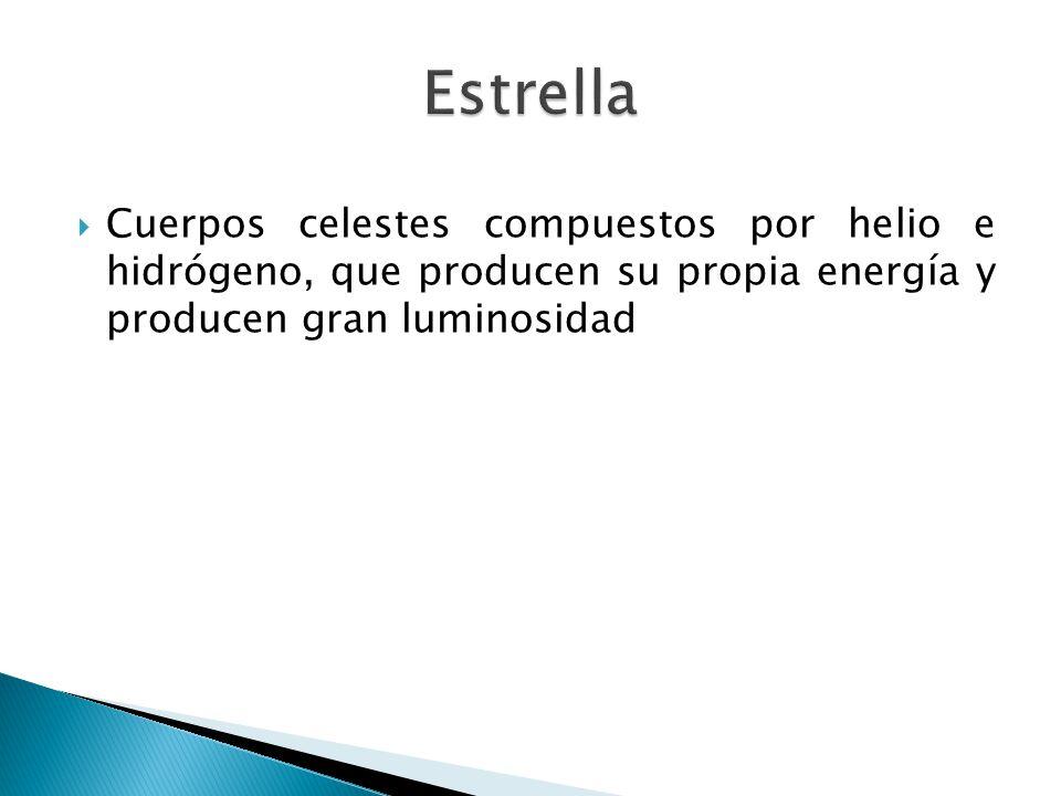 Cuerpos celestes compuestos por helio e hidrógeno, que producen su propia energía y producen gran luminosidad