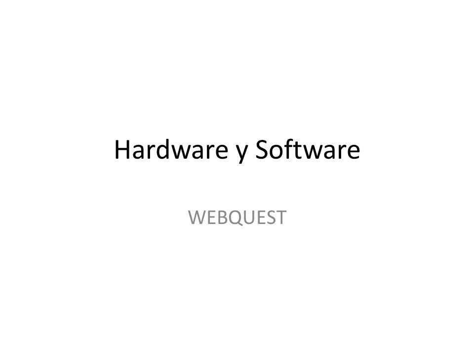 Hardware y Software WEBQUEST