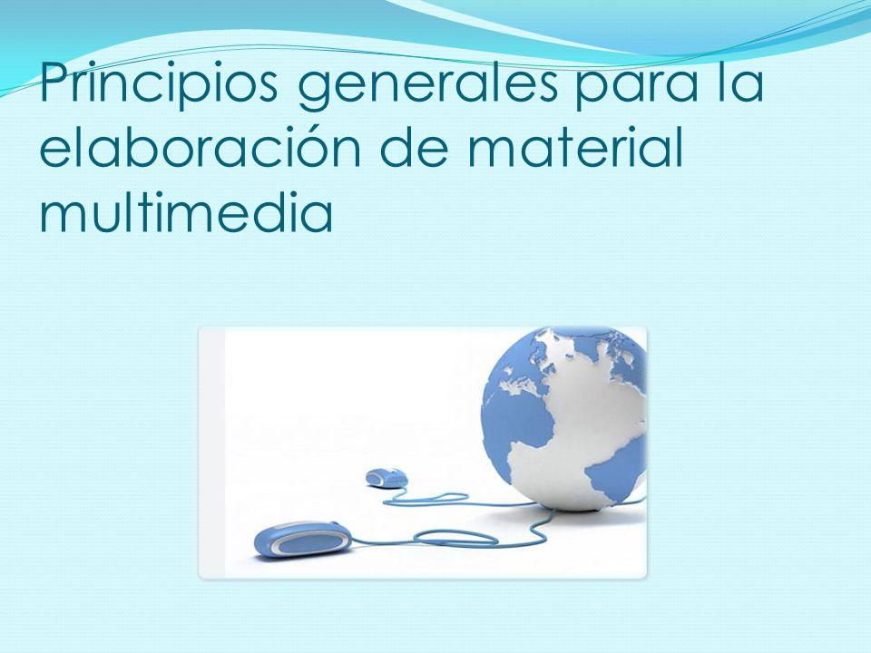 Principios generales para la elaboración de material multimedia