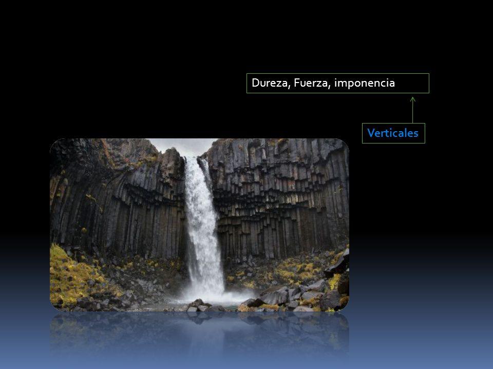 Verticales Dureza, Fuerza, imponencia