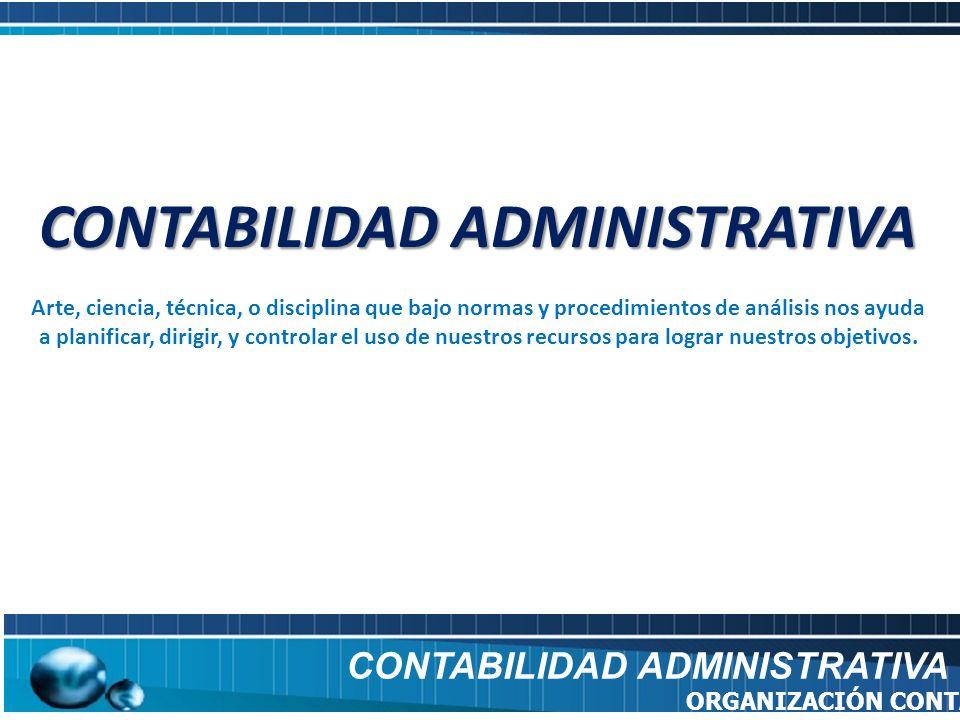 OTROS NOMBRES CON LOS QUE SE LE CONOCE CONTABILIDAD ADMINISTRATIVA ORGANIZACIÓN CONTABLE ̐Contabilidad Gerencial.
