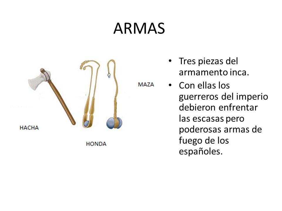 ARMAS Tres piezas del armamento inca. Con ellas los guerreros del imperio debieron enfrentar las escasas pero poderosas armas de fuego de los españole