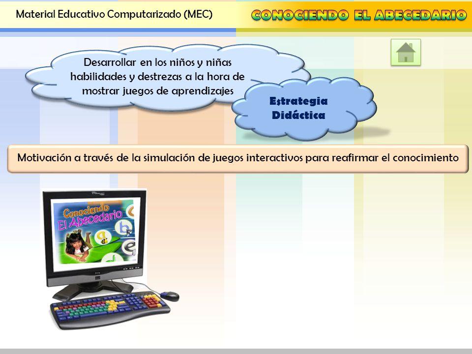 Desarrollar en los niños y niñas habilidades y destrezas a la hora de mostrar juegos de aprendizajes Estrategia Didáctica Motivación a través de la simulación de juegos interactivos para reafirmar el conocimiento
